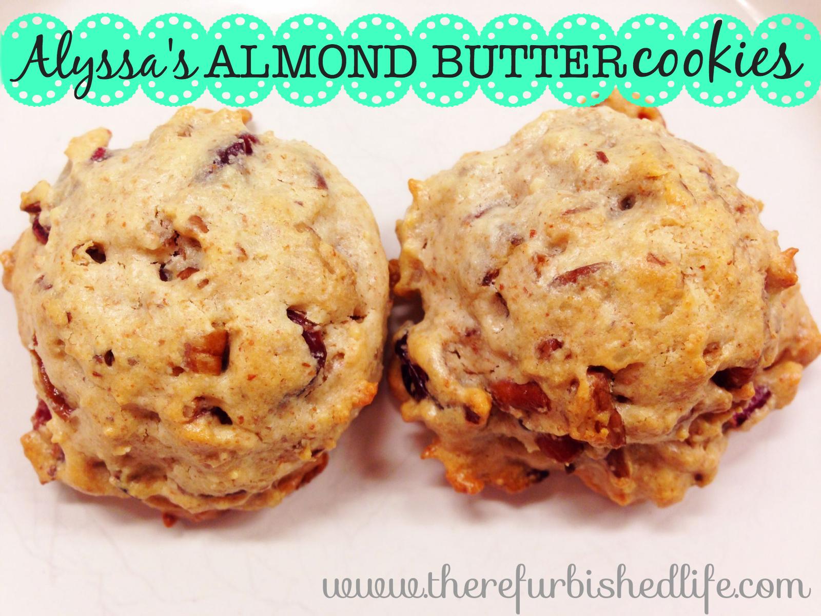 alyssa's almond butter cookies {paleo} | t h e . r e f u r b i s h e ...