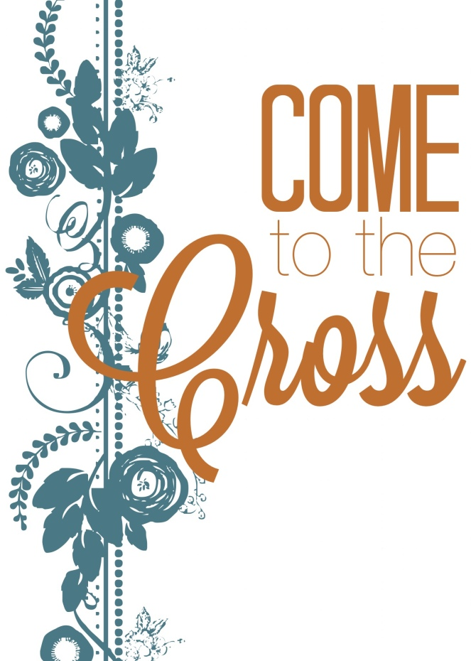 Come to the cross printable